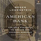 America's Bank: The Epic Struggle to Create the Federal Reserve | [Roger Lowenstein]