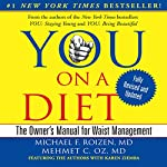 YOU: On a Diet: Revised Edition: The Owner's Manual for Waist Management | Michael F. Roizen,Mehmet C. Oz