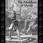 The Adventures of Ulysses | Walter Montgomery
