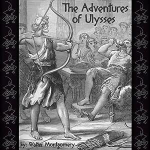 The Adventures of Ulysses | [Walter Montgomery]