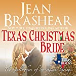 Texas Christmas Bride: The Gallaghers of Sweetgrass Springs Book 6: Texas Heroes, Book 12   Jean Brashear