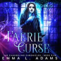 Faerie Curse Audiobook by Emma L. Adams Narrated by Luci Christian