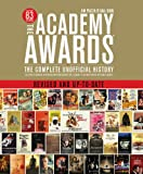 The Academy Awards®: The Complete Unofficial History -- Revised and Up-to-date