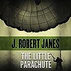 The Little Parachute Hörbuch von J. Robert Janes Gesprochen von: Philip Bird