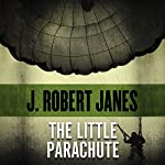 The Little Parachute | J. Robert Janes