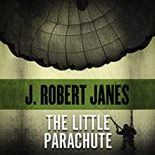 The Little Parachute Audiobook by J. Robert Janes Narrated by Philip Bird