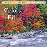 The Colors of Fall: A Celebration of New England s Foliage Season