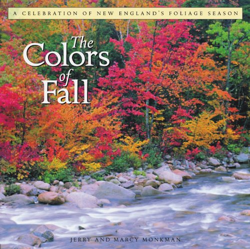 The Colors of Fall: A Celebration Of New Englands Foliage Season