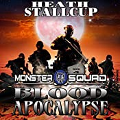 Blood Apocalypse: Monster Squad | Heath Stallcup