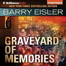 Graveyard of Memories: John Rain, Book 8 Audiobook by Barry Eisler Narrated by Barry Eisler