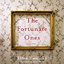 The Fortunate Ones: A Novel Audiobook by Ellen Umansky Narrated by Karen White