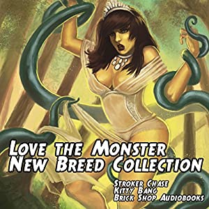 Love the Monster: New Breed Collection Audiobook