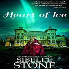 Heart of Ice (       UNABRIDGED) by Sibelle Stone Narrated by Anna Starr