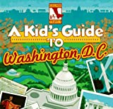 A Kids Guide to Washington, D.C.