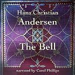 The Bell | Hans Christian Andersen
