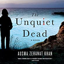 Unquiet Dead: A Rachel Getty and Esa Khattak Novel (       UNABRIDGED) by Ausma Khan Narrated by Peter Ganim