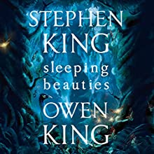 Sleeping Beauties Audiobook by Stephen King, Owen King Narrated by To Be Announced