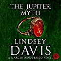 The Jupiter Myth: Marcus Didius Falco Mysteries Audiobook by Lindsey Davis Narrated by Christian Rodska