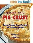 Never Fail Pie Crust.: The award winn...