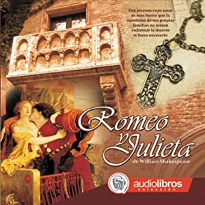 Romeo y Julieta [Romeo and Juliet] | [William Shakespeare]