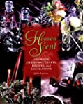 Heaven Scent: Aromatic Christmas Craf...