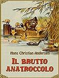 Il brutto anatroccolo (edizione illustrata)