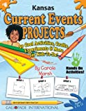 Kansas Current Events Projects: 30 Cool, Activities, Crafts, Experiments & More for Kids to Do to Learn About Your State (Kansas Experience)