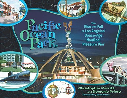 pacific-ocean-park-the-rise-and-fall-of-los-angeles-space-age-nautical-pleasure-pier-by-christopher-