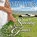 Saving Grace (       UNABRIDGED) by Sandy James Narrated by Cynthia Barrett