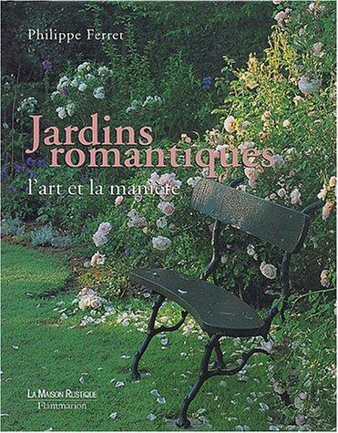 Livre jardins romantiques l 39 art et la mani re for Jardins romantiques francais