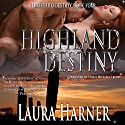 Highland Destiny: Highland Destiny, Book 4 (       UNABRIDGED) by Laura Harner Narrated by Noah Michael Levine