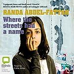 Where The Streets Had A Name | Randa Abdel-Fattah