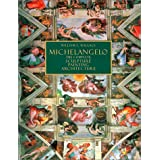 Michelangelo : The Complete Sculpture, Painting, Architecture ~ William E. Wallace