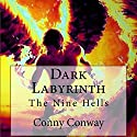 Dark Labyrinth: The Nine Hells: Circle of Nine, Book 1 Audiobook by Conny Conway Narrated by Jason P. Hilton