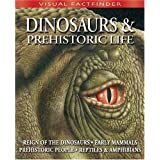 Dinosaurs and Prehistoric Life (Visual Factfinder)