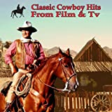 Classic Cowboy Hits From Film & Tv