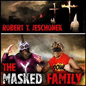 The Masked Family | [Robert T. Jeschonek]
