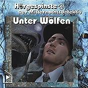 Der Mitternachtsdetektiv: Unter Wölfen (Hörgespinste 4) | Dane Rahlmeyer