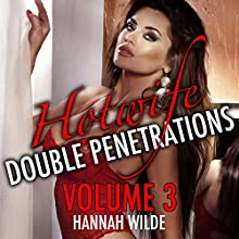 Hotwife Double Penetrations, Vol. 3 (       UNABRIDGED) by Hannah Wilde Narrated by Hannah Wilde