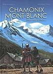 Chamonix Mont-Blanc : Toute une histoire