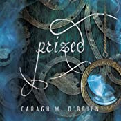 Prized: Birthmarked Trilogy Series, Book 2 | Caragh M. O'Brien
