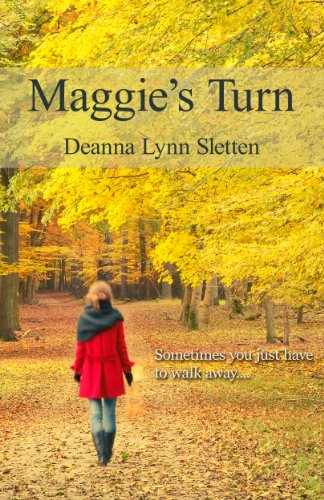 Sometimes you just have to walk away … to rediscover who you are.  75% flash price cut!  MAGGIE'S TURN By Deanna Lynn Sletten, author of MEMORIES & SARA'S PROMISE