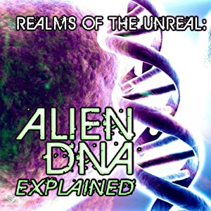 Alien DNA: Realms of the Unreal | [Derrel Sims]
