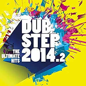 Dubstep 2014.2/the Ultimate Hits