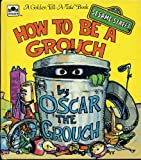 img - for How to be a Grouch [A Golden Tell-A-Tale Book] - Sesame Street book / textbook / text book