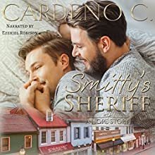Smitty's Sheriff: A May December Contemporary Romance Audiobook by Cardeno C. Narrated by Ezekiel Robison