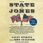 The State of Jones: The Small Southern County that Seceded from the Confederacy | Sally Jenkins,John Stauffer