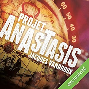 Ebooks Audio-Jacques Vandroux  Projet Anastasis