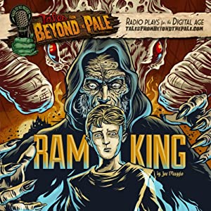 Tales From Beyond the Pale, Season 2 LIVE!: Ram King | [Joe Maggio]