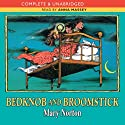 Bedknob and Broomstick (       UNABRIDGED) by Mary Norton Narrated by Anna Massey